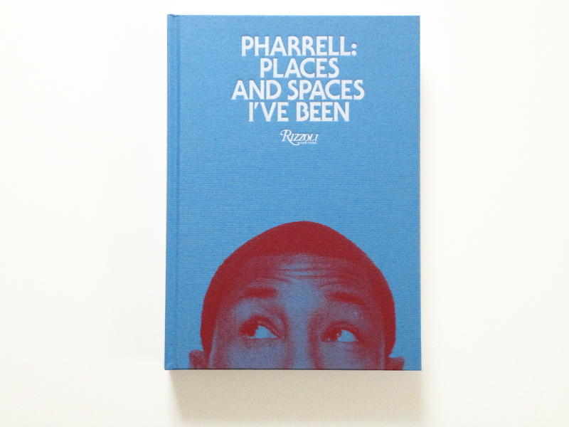pharrell places and spaces ive been book